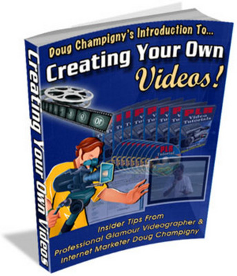 Product picture Creating Your Own Videos With Master Resale Rights