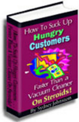 Product picture How To Suck Up Hungry Customers With Master Resale Rights